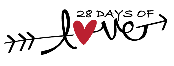 Februarys 28 Days of Love